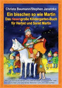 BUCH Ein bisschen so wie Martin - Das riesengroße Kindergarten-Buch für Herbst und Sankt Martin