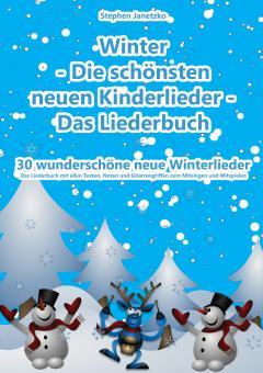 ebook PDF PDF-BUCH Winter - Die schönsten neuen Kinderlieder - 30 wunderschöne neue Winterlieder