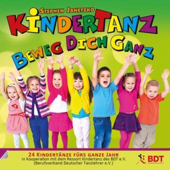 CD KINDERTANZ - beweg dich ganz! 24 Kindertänze fürs ganze Jahr