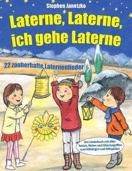 BUCH Laterne, Laterne, ich gehe Laterne - 22 zauberhafte Laternenlieder - Das Liederbuch