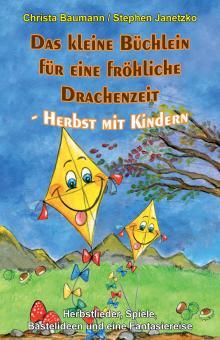 ebook PDF PDF-BUCH Das kleine Büchlein für eine fröhliche Drachenzeit - Herbst mit Kindern