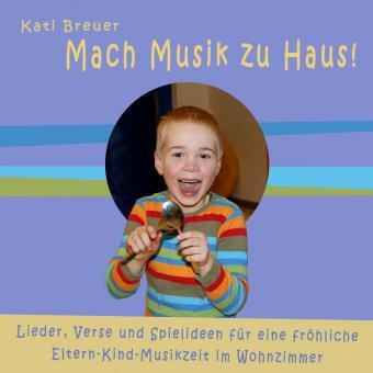CD Kati Breuer: Mach Musik zu Haus: Die Lieder - SONDERANFERTIGUNG (gebrannte CD)